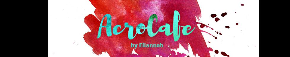 AcroCafe by Eliannah